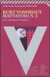 mattatoio 5 o la crociata dei bambini, kut vonnegut